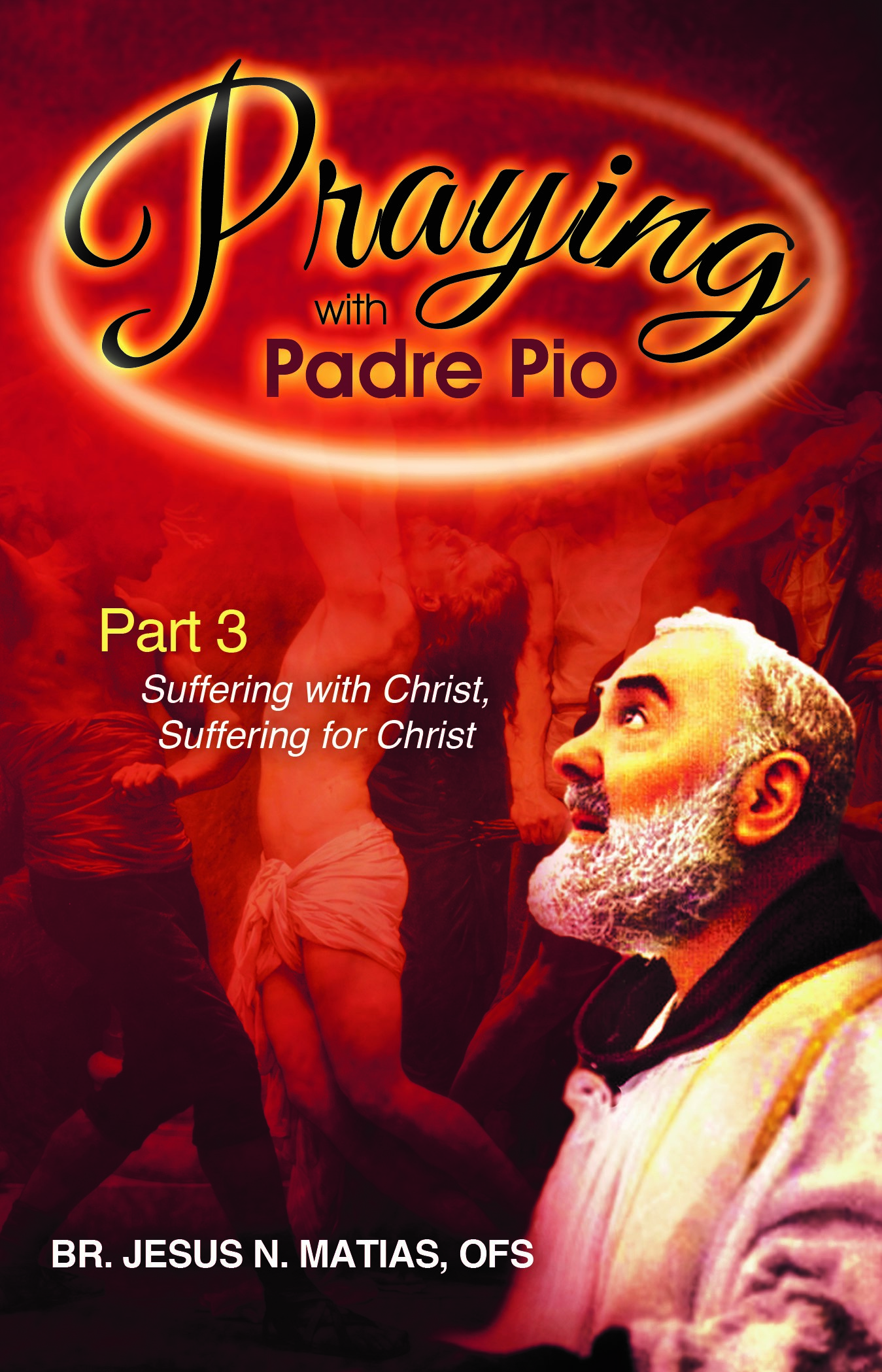 Praying with Padre Pio Part 3